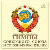 National Anthems of the Soviet Union and Union Republics by Various Artists