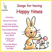 Songs for Having Happy Times by Kidzone