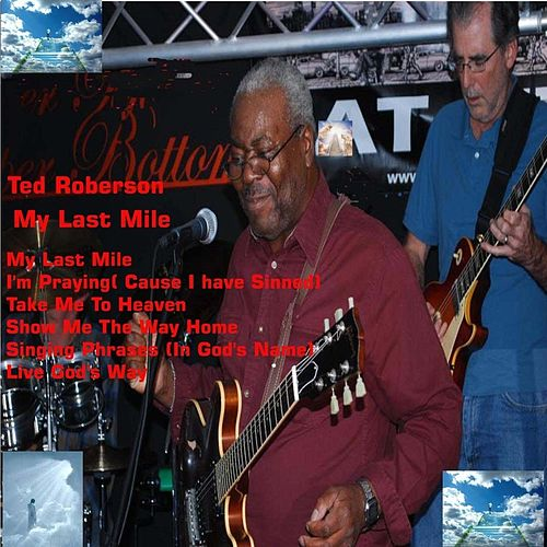 My Last Mile by Ted Roberson