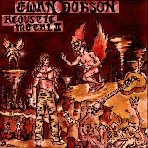 Acoustic Metal II by Ewan Dobson