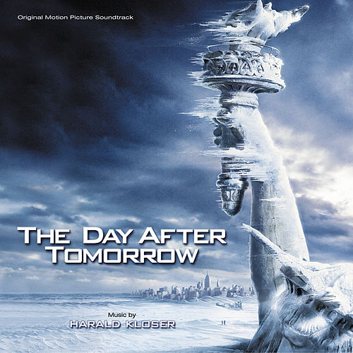 The Day After Tomorrow by Harald Kloser
