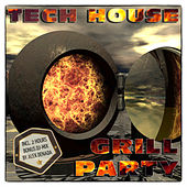 Tech House Grill Party by Various Artists