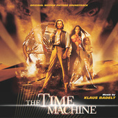 The Time Machine (Original Motion Picture Soundtrack) by Klaus Badelt