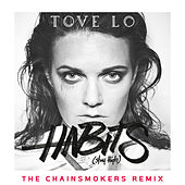 Habits (Stay High) (The Chainsmokers Extended Mix) by Tove Lo