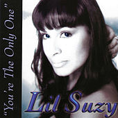 You're The Only One by Lil Suzy