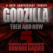 Godzilla: Then and Now (A 60th Anniversary Tribute) by Various Artists