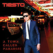 A Town Called Paradise by Tiësto