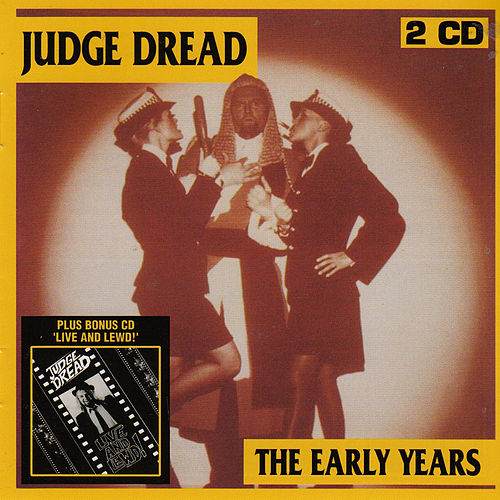 The Early Years / Live and Lewd! by Judge Dread