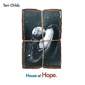 House of Hope by Toni Childs