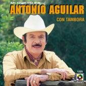 Mi Gusto Es by Antonio Aguilar