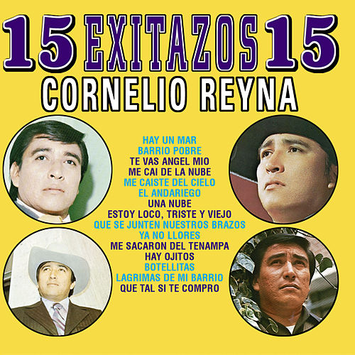 15 Exitos Con Mariachi - Cornelio Reyna by Cornelio Reyna