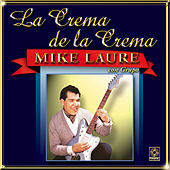 Mike Laure - La Crema De La Crema by Mike Laure