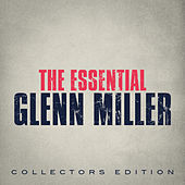 The Essential Glenn Miller by The Dorsey Brothers