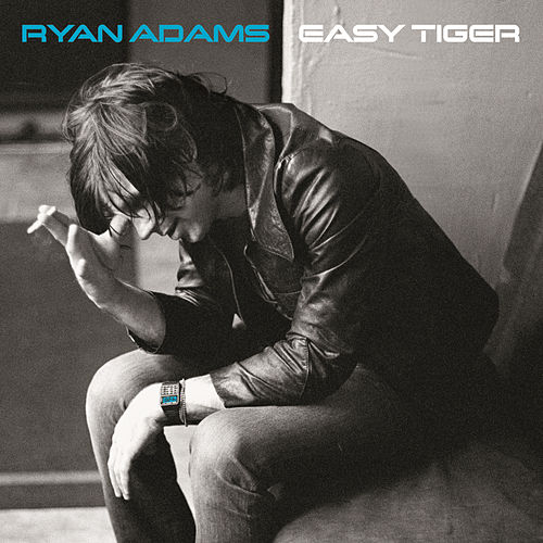 Easy Tiger by Ryan Adams