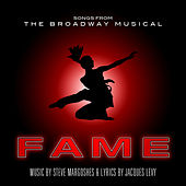 Fame - Songs From The Broadway Musical by Various Artists