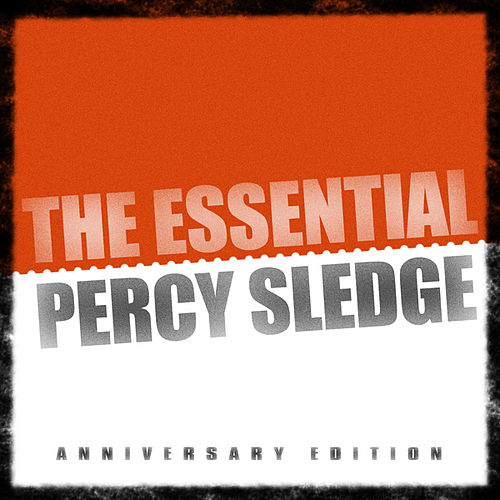 The Essential Percy Sledge by Percy Sledge