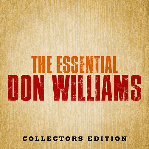 The Essential Don Williams by Don Williams