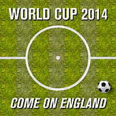 World Cup 2014 - Come on England by Various Artists