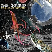 Noble Creatures van The Gourds