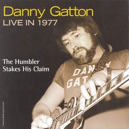 Danny Gatton Live in 1977 - The Humbler Stakes His Claim by Danny Gatton