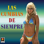 Las Cumbias De Siempre by Various Artists