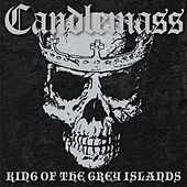 King Of The Grey Islands by Candlemass
