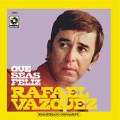 Que Seas Feliz de Rafael Vazquez