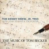 The Music of Tom Becker (feat. John Jenkins & Joe Porter) by Kenny Drew Jr.
