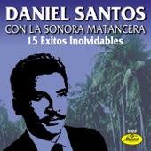 15 Exitos Inolvidables De Daniel Santos by Daniel Santos
