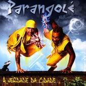 A Verdade De Cidade de Parangolé