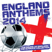 England Anthems 2014 von Various Artists