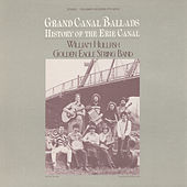 Grand Canal Ballads: History of the Erie Canal by The Golden Eagle String Band