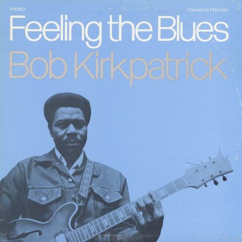 Feeling the Blues by Bob Kirkpatrick