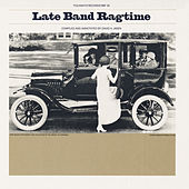 Late Band Ragtime by Various Artists