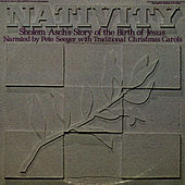 The Nativity: By Sholem Asch by Pete Seeger