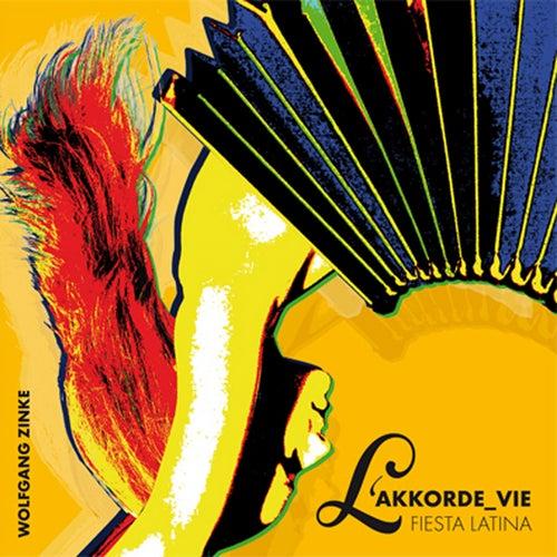 Wolfgang Zinke's L'AKKORDE_VIE - Fiesta Latina by Wolfgang Zinke
