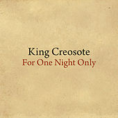 For One Night Only by King Creosote