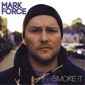 Smoke It EP (Remixes) de Mark Force
