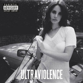 Ultraviolence (Deluxe) by Lana Del Rey