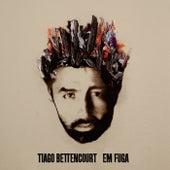 Em Fuga von Tiago Bettencourt