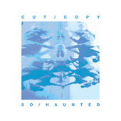So Haunted de Cut Copy