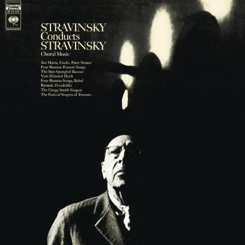 Stravinsky Conducts Stravinsky Choral Music by Igor Stravinsky