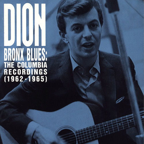 Bronx Blues: The Columbia Recordings (1962-1965) by Dion