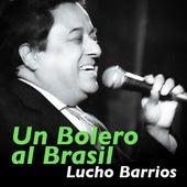 Un Bolero al Brasil - Single de Lucho Barrios