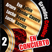 Grandes Criollos en Concierto, Vol. 2 (Live) de Various Artists