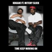 Time Keep Moving On by Kokane