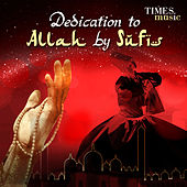 Dedication to Allah by Sufis by Various Artists