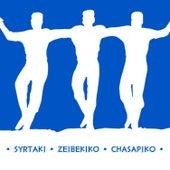 Syrtaki Zeibekiko Chasapiko by Various Artists