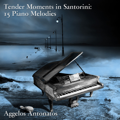 Tender Moments in Santorini: 15 Piano Melodies by Aggelos Antonatos