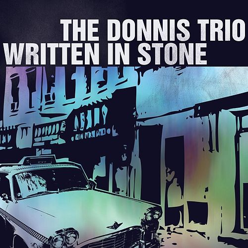 Written in Stone by The Donnis Trio